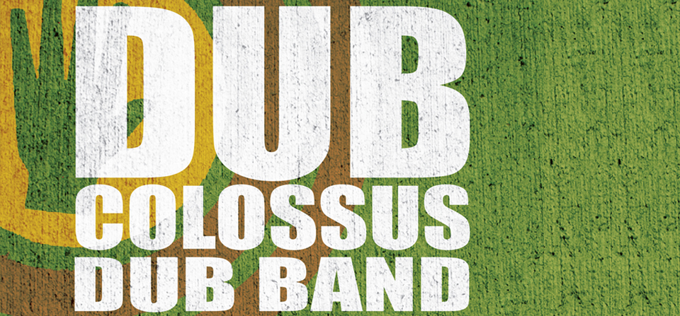Dub Colossus Dub Band Tour